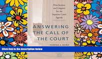 Must Have  Answering the Call of the Court: How Justices and Litigants Set the Supreme Court