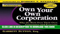 Ebook Rich Dad s Advisors: Own Your Own Corporation: Why the Rich Own Their Own Companies and