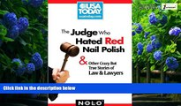 Big Deals  The Judge Who Hated Red Nail Polish: And Other Crazy but True Stories of Law and