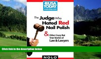Books to Read  The Judge Who Hated Red Nail Polish: And Other Crazy but True Stories of Law and