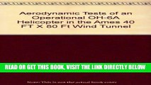 [READ] EBOOK Aerodynamic Tests of an Operational OH-6A Helicopter in the Ames 40 FT X 80 Ft Wind