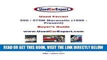 [READ] EBOOK Used Ferrari 550 / 575M Maranello, Buyer s Guide: 1996 - Present ONLINE COLLECTION
