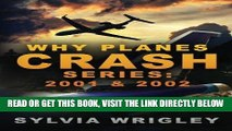 [FREE] EBOOK Why Planes Crash: 2001   2002: Volumes 1 and 2 (2001 and 2002) ONLINE COLLECTION