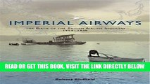[READ] EBOOK Imperial Airways: The Birth of the British Airline Industry 1914-1940 1st (first)