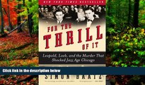 Deals in Books  For the Thrill of It: Leopold, Loeb, and the Murder That Shocked Jazz Age Chicago