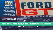 [READ] EBOOK Ford GT: How Ford Silenced the Critics, Humbled Ferrari and Conquered Le Mans BEST