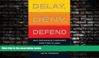 Books to Read  Delay, Deny, Defend: Why Insurance Companies Don t Pay Claims and What You Can Do