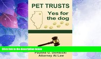 Big Deals  Pet Trusts: Yes for the Dog  Full Read Most Wanted