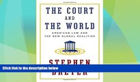 Big Deals  The Court and the World: American Law and the New Global Realities  Full Read Best Seller