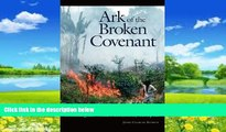 Big Deals  Ark of the Broken Covenant: Protecting the World s Biodiversity Hotspots (Issues in
