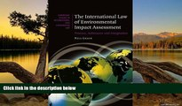 READ NOW  The International Law of Environmental Impact Assessment: Process, Substance and