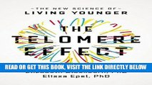 [EBOOK] DOWNLOAD The Telomere Effect: The New Science of Living Younger PDF