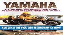 [FREE] EBOOK Yamaha Racing Motorcycles: All Factory and Production Road-Racing Two-Strokes from