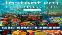 [FREE] EBOOK Instant Pot Cookbook - Cook Faster - Eat Healthy and Delicious Meals with Instant Pot