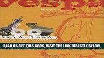 [READ] EBOOK Vespa: 1946-2006: 60 Years of the Vespa ONLINE COLLECTION