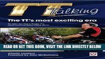 [FREE] EBOOK TT Talking - The TT s most exciting era: As seen by Manx Radio TT s lead commentator