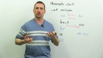 10 Phrasal Verbs with CALL  call for, call up, call in, call upon...
