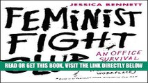 [EBOOK] DOWNLOAD Feminist Fight Club: An Office Survival Manual for a Sexist Workplace READ NOW