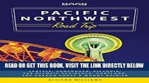 [EBOOK] DOWNLOAD Moon Pacific Northwest Road Trip: Seattle, Vancouver, Victoria, the Olympic