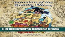 [New] Ebook Invasion of the Doodle Aliens - Adult Coloring Book: Fun and Relaxation with Aliens