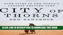 [Free Read] City of Thorns: Nine Lives in the World s Largest Refugee Camp Full Online
