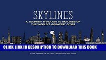 [New] Ebook Skylines: A Journey Through 50 Skylines of the World s Greatest Cities Free Online