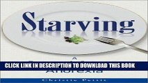 Best Seller Starving: A Personal Journey Through Anorexia Free Download