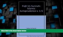 Big Deals  Fiqh Us Sunnah: Islamic Jurisprudence v. 1-5  Full Read Best Seller