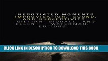 Best Seller Negotiated Moments: Improvisation, Sound, and Subjectivity (Improvisation, Community,
