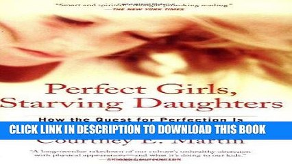[PDF] Perfect Girls, Starving Daughters: How the Quest for Perfection is Harming Young Women