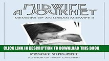 [READ] EBOOK Midwife: A Journey (Memoirs of an Urban Midwife Book 2) BEST COLLECTION