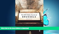READ THE NEW BOOK The 500 Hidden Secrets of Brussels READ PDF BOOKS ONLINE