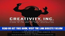 [FREE] EBOOK Creativity, Inc.: Overcoming the Unseen Forces That Stand in the Way of True