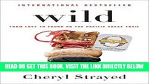 [READ] EBOOK Wild (Oprah s Book Club 2.0 Digital Edition): From Lost to Found on the Pacific Crest