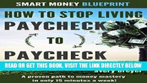 [FREE] EBOOK How to Stop Living Paycheck to Paycheck (1st edition): A proven path to money mastery