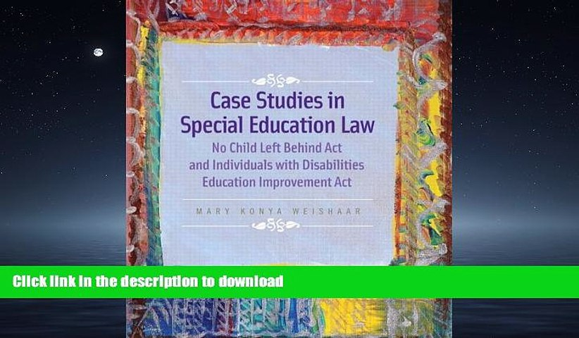 EBOOK ONLINE  Case Studies in Special Education Law: No Child Left Behind Act and Individuals