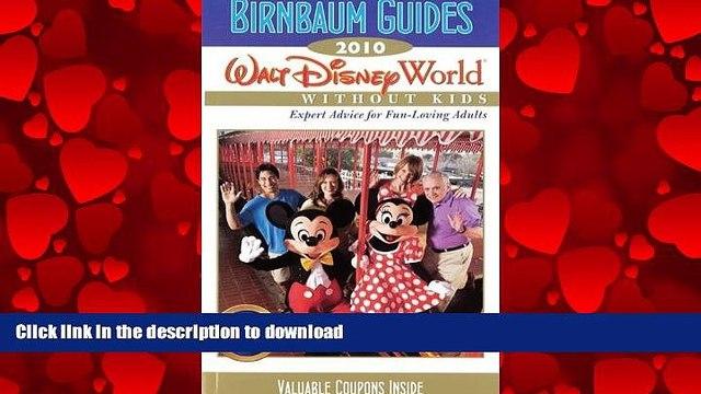 FAVORIT BOOK Birnbaum s Walt Disney World Without Kids 2010 (Birnbaum s Walt Disney World Without