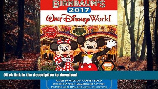 READ ONLINE Birnbaum s 2017 Walt Disney World: The Official Guide (Birnbaum Guides) PREMIUM BOOK