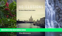 Big Deals  No Illusions: The Voices of Russia s Future Leaders  Best Seller Books Most Wanted