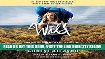 [FREE] EBOOK Wild: From Lost to Found on the Pacific Crest Trail (Oprah s Book Club 2.0) ONLINE
