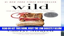 [FREE] EBOOK Wild: From Lost to Found on the Pacific Crest Trail (Oprah s Book Club 2.0 1) BEST