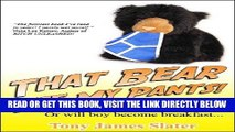 [READ] EBOOK That Bear Ate My Pants! Adventures of a real Idiot Abroad ONLINE COLLECTION