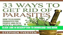 [FREE] EBOOK 33 Ways to Get Rid of Parasites: How to Cleanse Parasites for People and Pets with