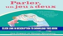 [PDF] Parler, un jeu à deux: Un guide pratique pour les parents d enfants présentant des retards
