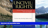Big Deals  Uncivil Rights : Protecting and Preserving Your Job Rights  Full Ebooks Best Seller