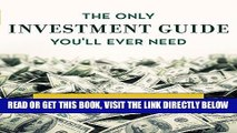 [READ] EBOOK The Only Investment Guide You ll Ever Need BEST COLLECTION