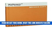 [FREE] EBOOK Wallpaper* City Guide Mexico City 2015 (Wallpaper City Guides) ONLINE COLLECTION