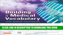 [FREE] EBOOK Building a Medical Vocabulary: with Spanish Translations, 9e (Leonard, Building a