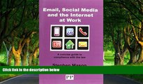 Must Have PDF  EMAIL, SOCIAL MEDIA AND THE INTERNET AT WORK A Concise Guide to Compliance with the