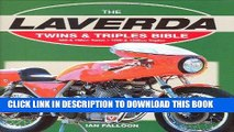 Best Seller The Laverda Twins   Triples Bible: 650   750cc Twins - 1000   1200cc Triples Free Read